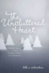 Uncluttered Heart book cover